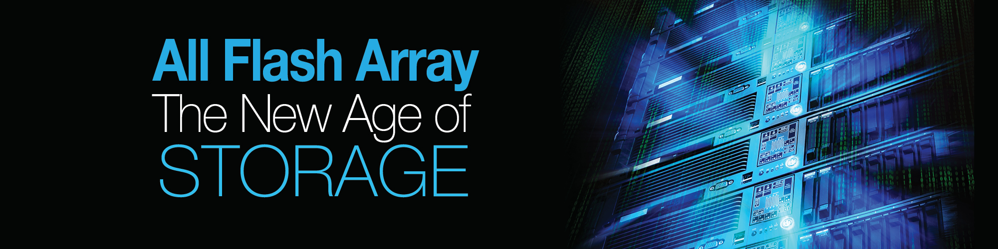 All Flash Array, The New Age of Storage   banner