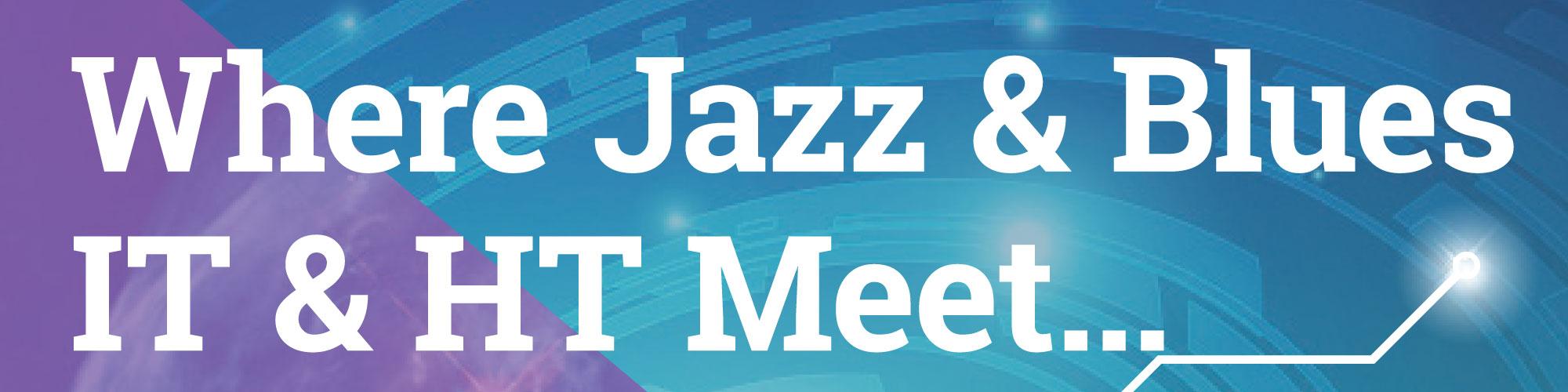 Where Jazz & Blues IT & HT Meet #3 banner