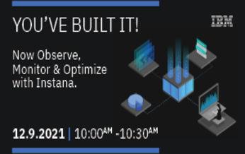 ראשון, 12 בספטמבר 2021, 10:00-10:30 - IBM Instana Webinar, אונליין