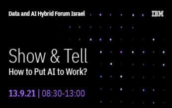 שני, 13 בספטמבר 2021, 09:00-13:00 - Data and AI Forum Israel, EAST, Meitav 13, Tel-Aviv